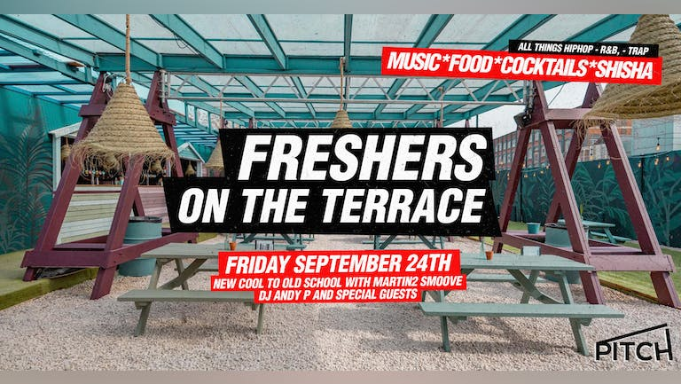 😎 London Freshers Terrace Party - Hip Hop & R'NB    Pitch Stratford
