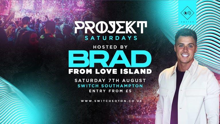 Projekt Saturdays W/ Brad from Love Island • Saturday 7th August