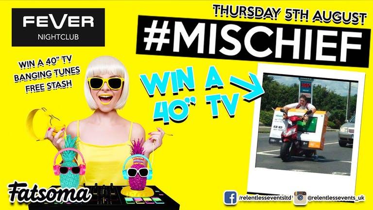 "#Mischief Nuneaton WIN A 40"" TV"