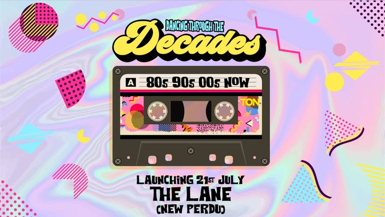 DECADES | WEDNESDAYS | THE LANE (NEW PERDU) | 25TH AUGUST