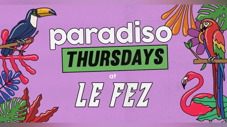 Paradiso Thursdays at Le Fez, Putney