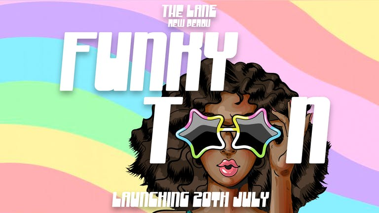 FUNKY TOON | TUESDAY | THE LANE (NEW PERDU) | NEW DATE 20th JULY