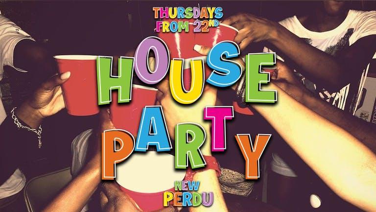 HOUSE PARTY   THURSDAYS   THE LANE (NEW PERDU)   29th JULY