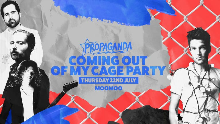 Propaganda Cheltenham - Final Release Tickets - Coming Out Of My Cage Party!
