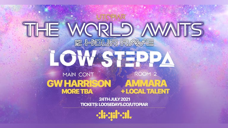 UTOPIAR PRESENTS - THE WORLD AWAITS   12 HOUR RAVE   24th JULY