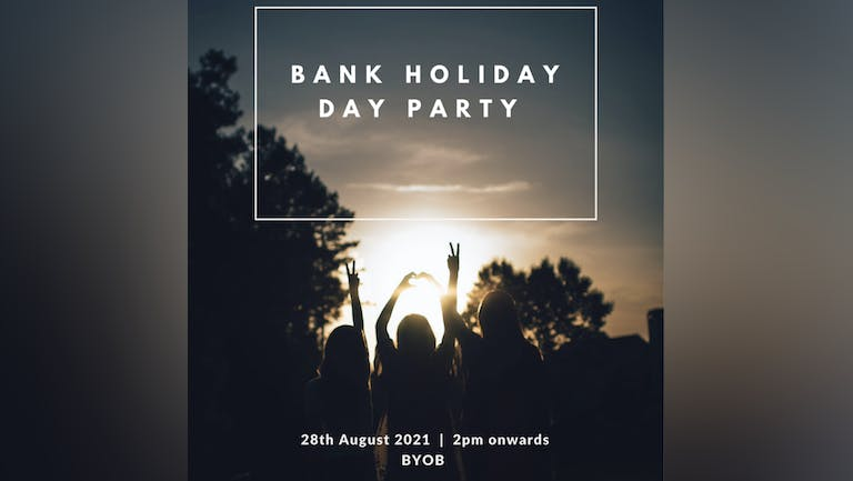 Bank Holiday DAY Party