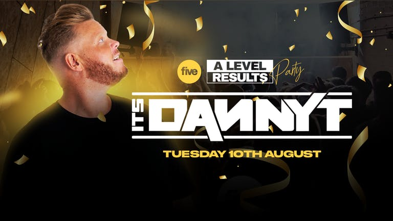 A LEVEL RESULTS WITH DANNY T & RESIDENTS