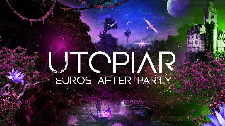 UTOPIAR | EUROS AFTER PARTY | DIGITAL | WEDNESDAY | 7th JULY