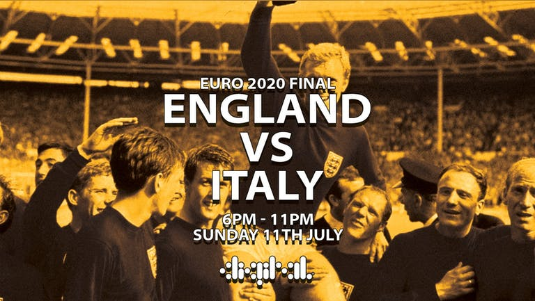 ENGLAND vs ITALY   EURO FINAL   SUNDAY   DIGITAL   11TH JULY