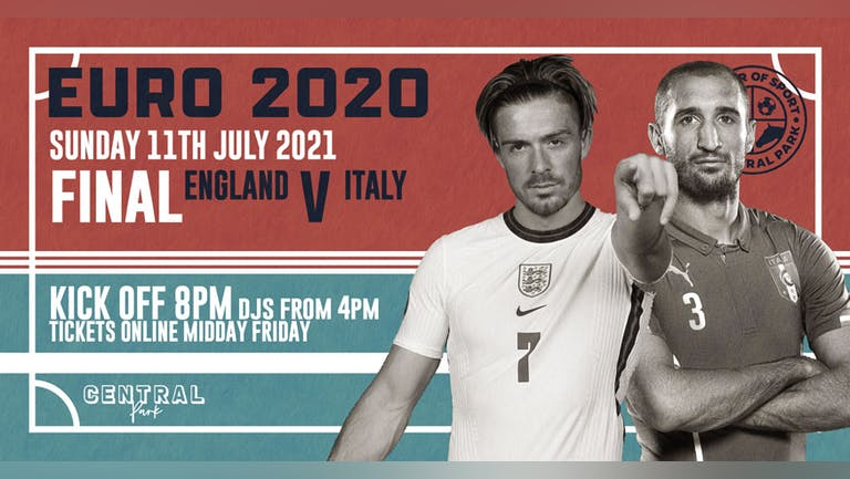 SOLD OUT* Euro2020 FINAL - England V Italy - Sunday 11th July 2021 - 4pm