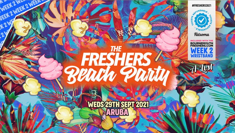 Freshers Beach Party @ Aruba | Bournemouth Freshers 2021   [Week 2 Freshers Event]
