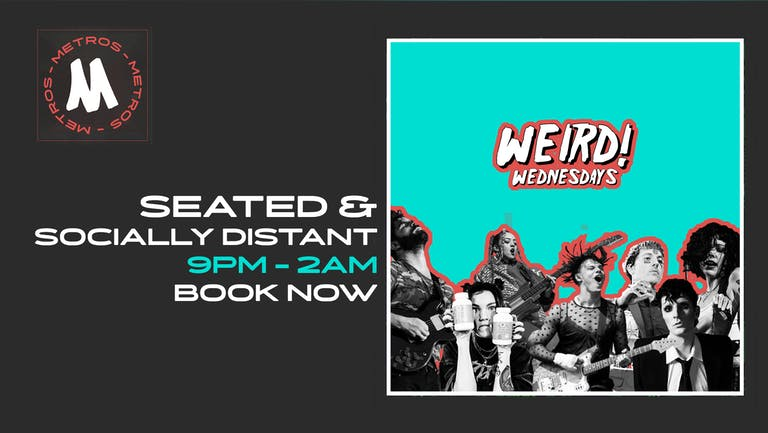 WEIRD!: Seated & Socially Distant - Wednesday 4th August