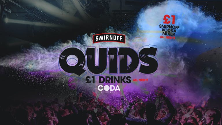 QUIDS - £1 Drinks ALL Night