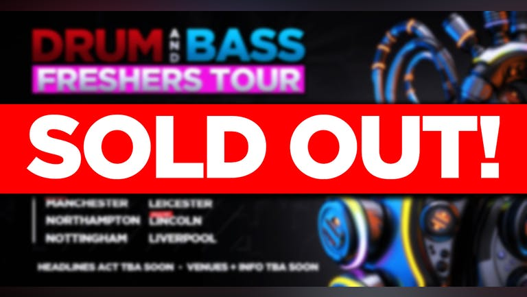 DNB FRESHERS TOUR! 2021! - LINCOLN (SOLD OUT!)