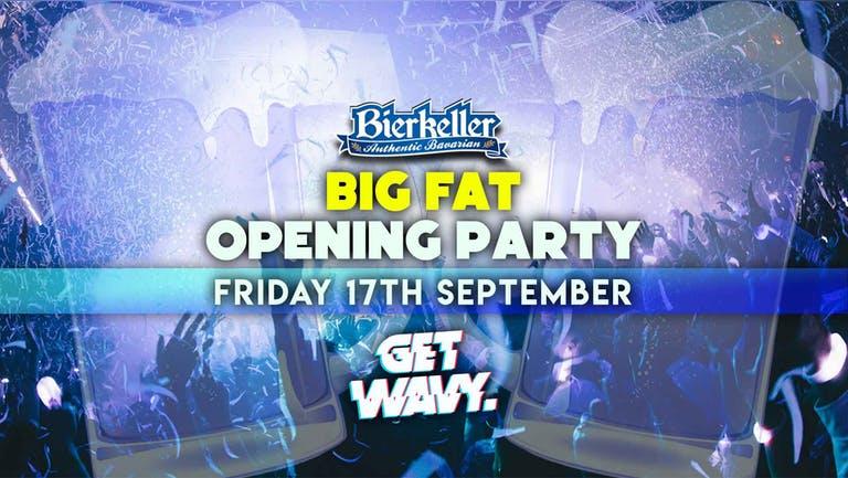 Bierkellers Big Fat Opening Party | 17.09