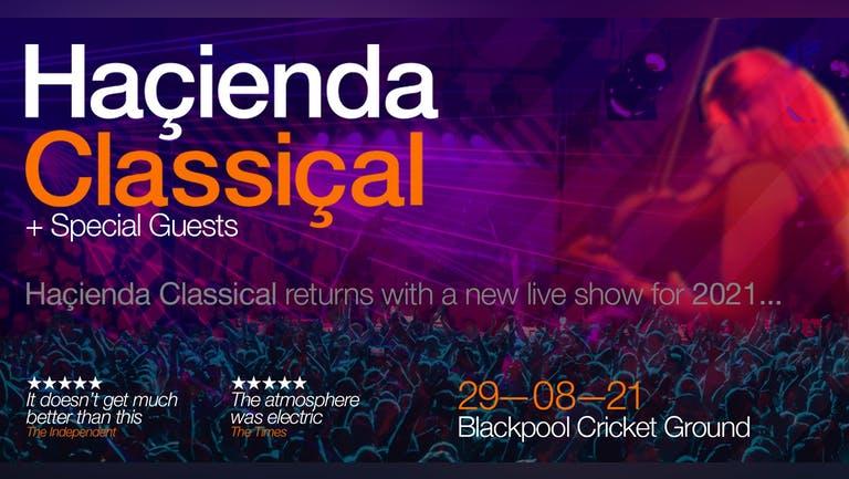 Hacienda Classical - Blackpool