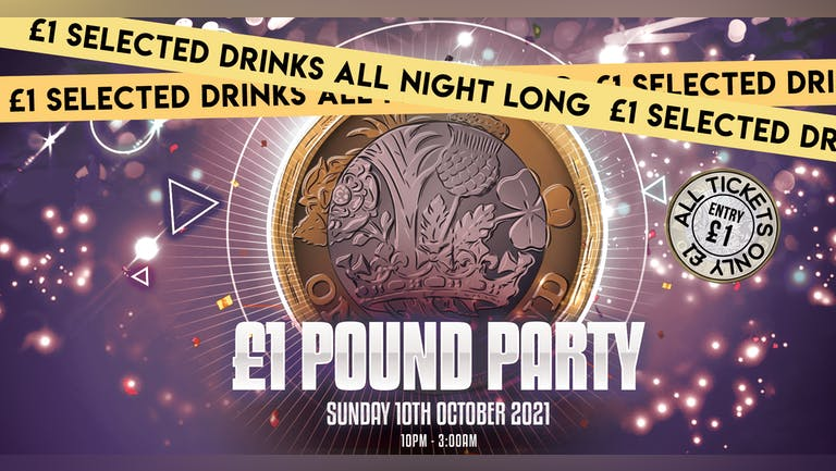 🚨 SOLD OUT - Very Limited Tickets Available on Door 🚨POUND PARTY - ALL TICKETS £1  - ESSEX FRESHERS 2021