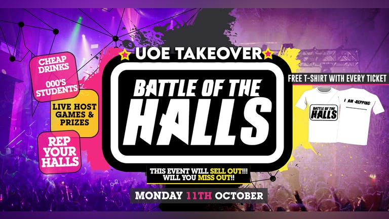 UoE Takeover -  Battle Of The Halls  - FREE T-SHIRT WITH EVERY TICKET - Essex Freshers 2021