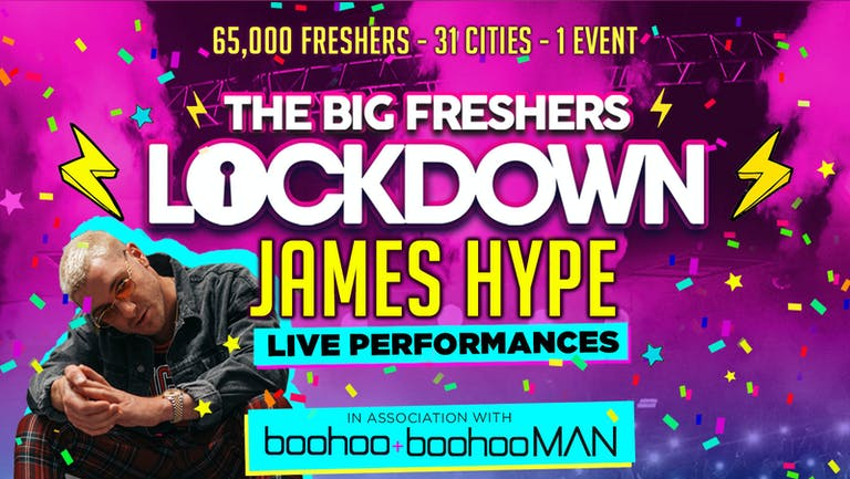 PORTSMOUTH FRESHERS - BIG FRESHERS LOCKDOWN presents JAMES HYPE!! in association with BOOHOO & BOOHOO MAN !!