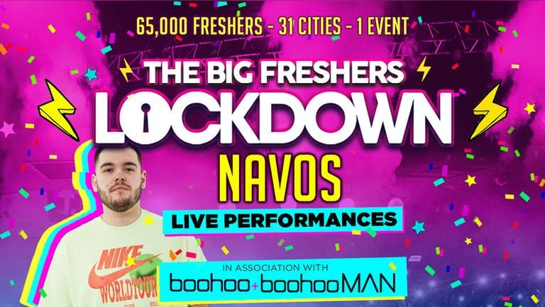 YORK FRESHERS - BIG FRESHERS LOCKDOWN presents NAVOS!! in association with BOOHOO & BOOHOO MAN !!