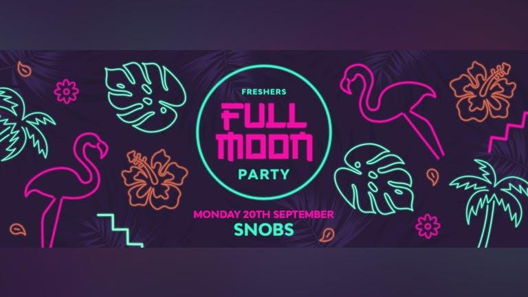 🎉TONIGHT!! 🎉 Full Moon Monday : FINAL TICKETS!! 🌕 At SNOBS 🌕 20th September 🌕