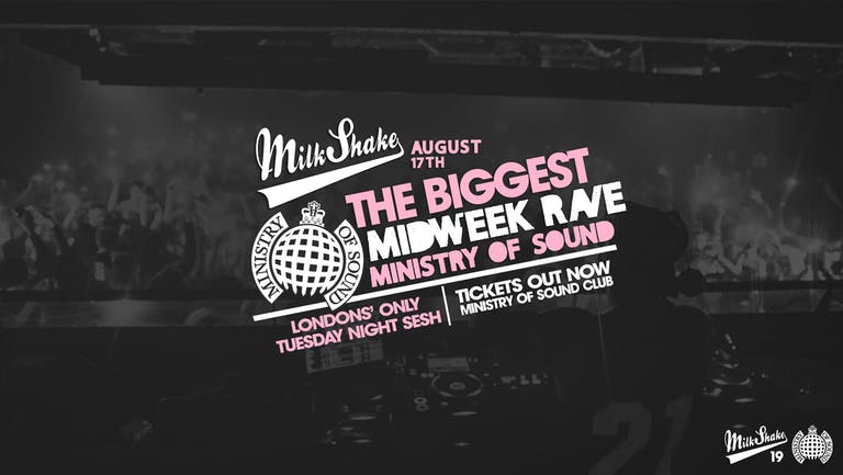 Ministry of Sound, Milkshake - London's Biggest Midweek Rave 🔥 NEARLY SOLD OUT!