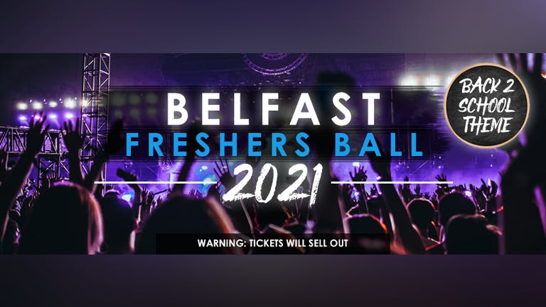 The Official Belfast Freshers Ball 2021 -  This event is taking place Thursday 11th November at the Bot
