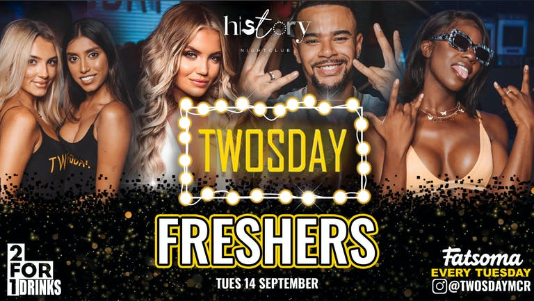 TWOSDAY ⭐️ FRESHERS ⭐️ 2-4-1 DRINKS 🍹Manchester's Biggest Tuesday 2 Years Running🏆 FINAL 50 TICKETS !!