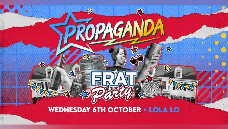 Propaganda Cambridge - Frat Party at Lola Lo!