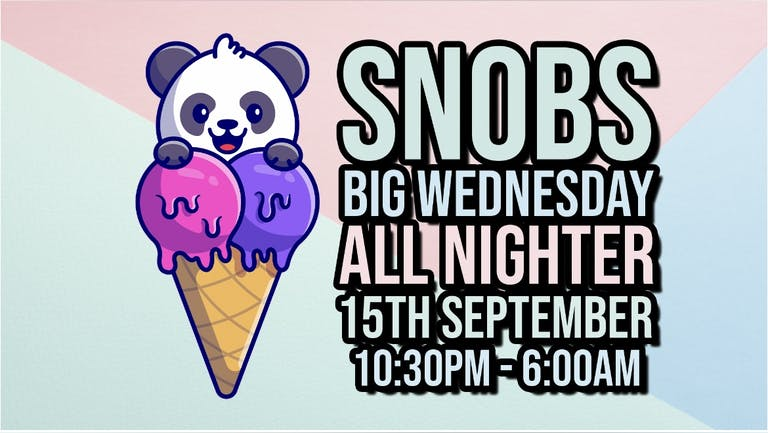 All Nighter Big Wednesday 15th September