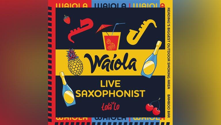 Waiola - Live Saxophonist