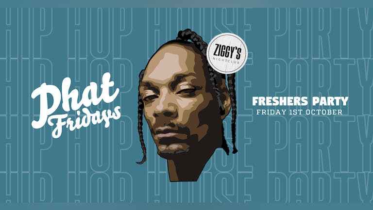 PHAT FRIDAYS - FRESHERS WELCOME PARTY