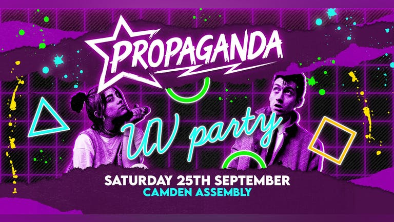 Propaganda London - UV Party!