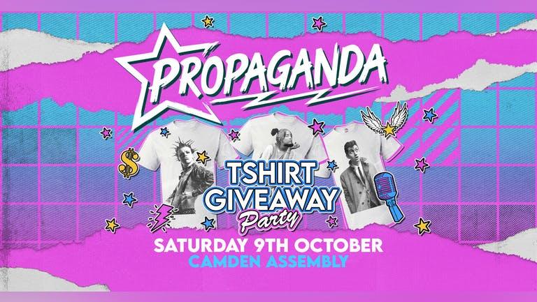 Propaganda London - T-shirt Party!