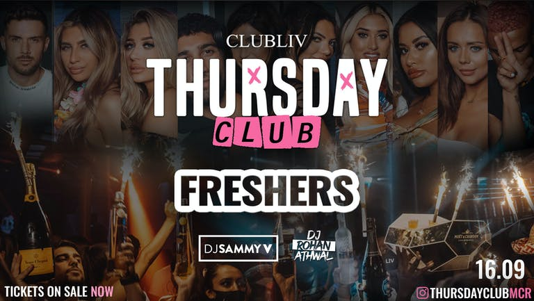 THURSDAY CLUB ⭐️ MANCHESTER FRESHERS ⭐️ CLUB LIV - Manchester's Hottest Thursday 🔥 FINAL 50 TICKETS