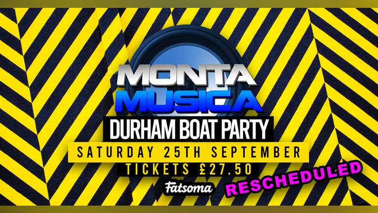 MONTA BOAT PARTY September 25th DURHAM