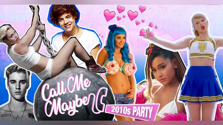 Call Me Maybe - 2010s Party (London)