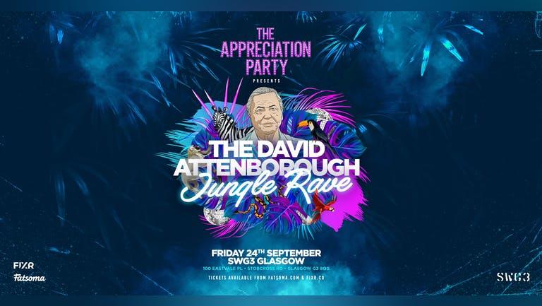 The Appreciation Party Presents; The David Attenborough Jungle Rave 🦁 Glasgow | Fri 24th Sept 2021