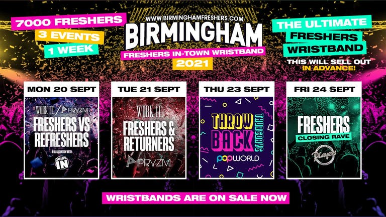 Birmingham Freshers Wristband 2021 - The Official Freshers Pass | Includes the biggest events in Birmingham - 2nd & 3rd Years Tickets!