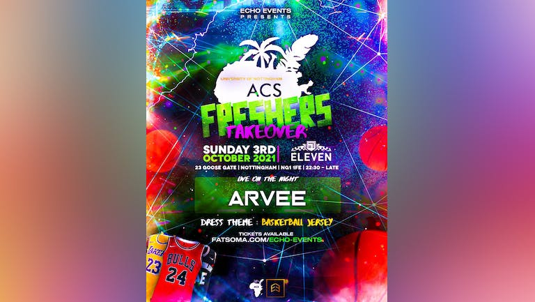 NOTTINGHAM ACS FRESHERS TAKEOVER! SOLD OUT