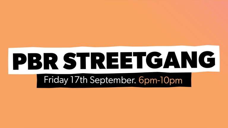 Chow Down: Friday 17th September - PBR Streetgang (DJ Set)