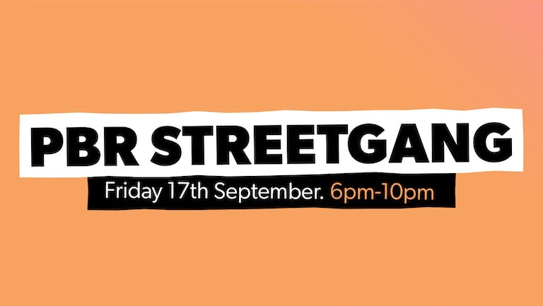 Chow Down: Friday 17th September - UNCOVERED TERRACE - PBR Streetgang (DJ Set)