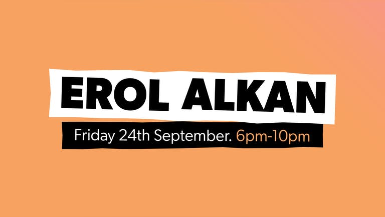 Chow Down: Friday 24th September - UNCOVERED TERRACE - Erol Alkan (DJ Set)