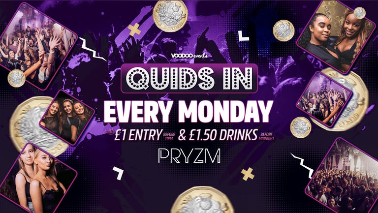 Quids In Mondays at PRYZM - 27th September