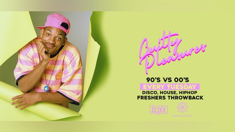 Guilty Pleasures 90's VS 00's - The Ultimate Freshers Throwback Party  - SOLD OUT - 200 SPACES ON THE DOOR