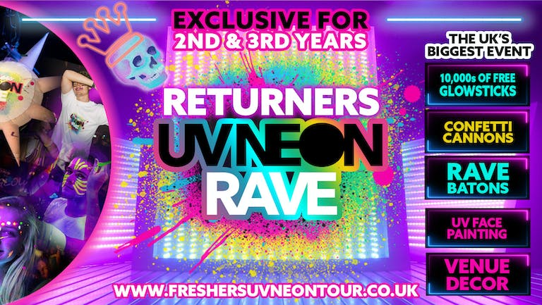Cardiff Returners UV Neon Rave   Exclusive for 2nd & 3rd Years