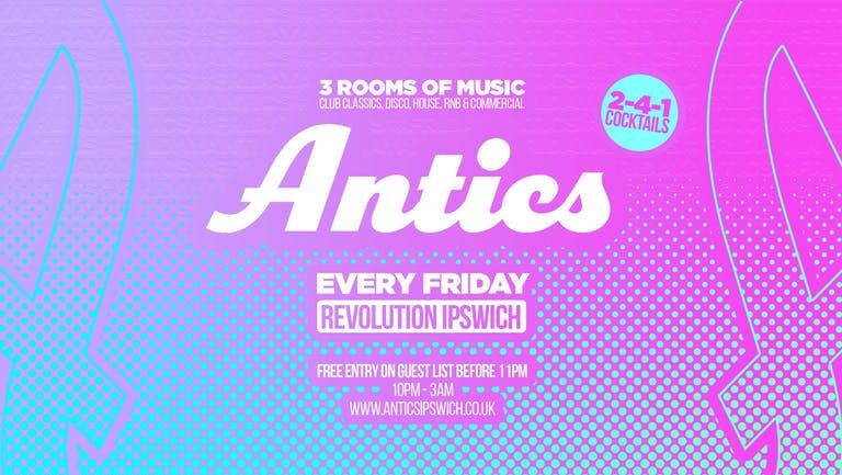 Antics Fridays • THIS week at Revs Ipswich
