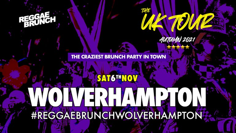 The Reggae Brunch - Sat 6th Nov  WOLVERHAMPTON UK Tour