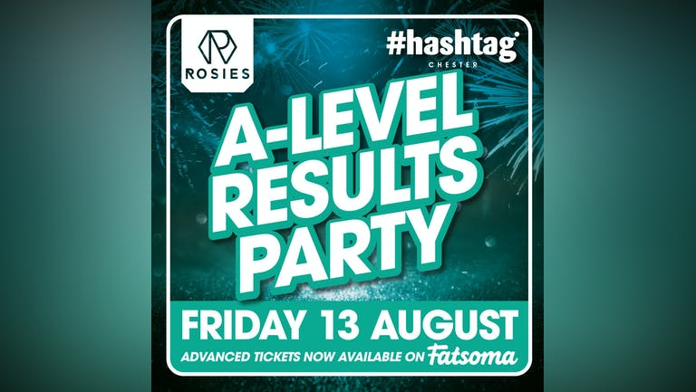 Hashtag Chester A-Level Results Party
