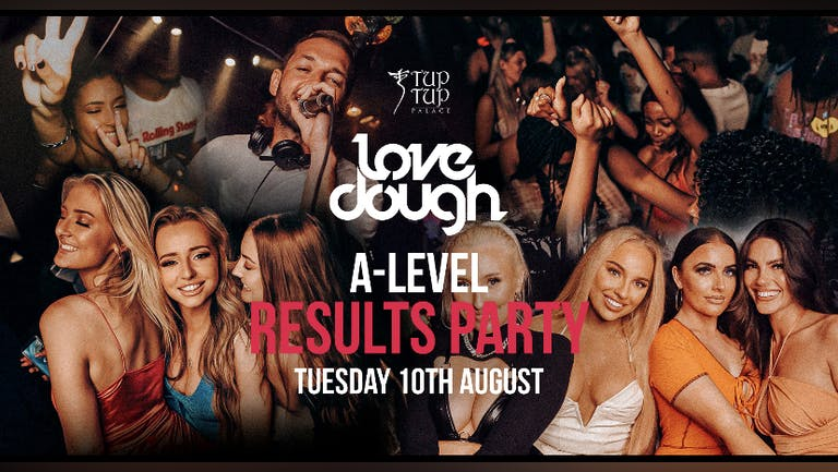 LOVEDOUGH // A-LEVEL RESULTS SPECIAL 10.08.21